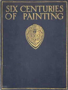 Six Centuries of Painting: An Art/History Classic By Randall Davies! AAA+++