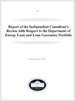 White House Report of the Independent Consultant's Review of the DOE Loan Guarantee Programs