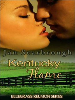 Kentucky Flame [Book Three in the Bluegrass Reunion Series]