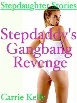 Stepdaddy's Gangbang Revenge (Taboo Sex) (Gangbang Erotica)
