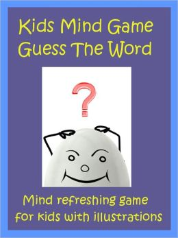 Kids Game : Mind Game Guess The Word