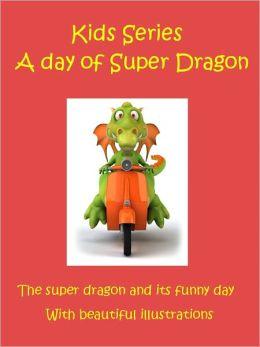 Kids Dragon Story : A Day Of Super Dragon