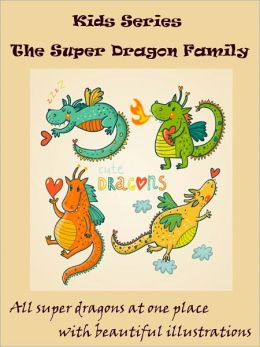 Kids Special Dragons : The Super Dragon Family