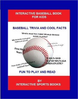 The Baseball Book for Kids: Baseball Trivia and Cool Facts