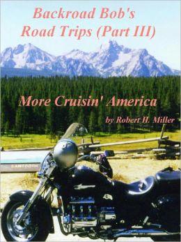 Motorcycle Road Trips (Vol. 24) Road Trips (Part III) - More Cruisin' America)
