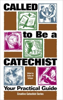 Called to Be a Catechist - Your Practical Guide