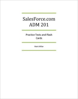 SalesForce.com ADM201 Certified Administrator Practice Tests