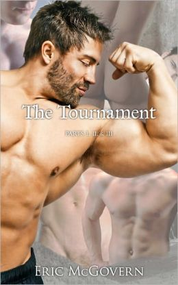 The Tournament Collection: Parts 1-3 (Gay Erotica)