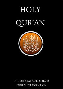 The Qur'an / The Holy Quran / The Koran / Al-Qur'an / Alcoran / Qur'ān / Al-Qur'ān - The Official Authorized English Translation (Special Nook Edition) - By Allah