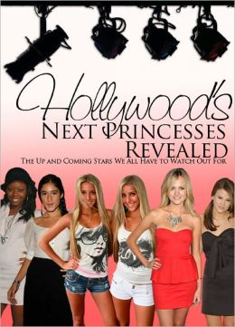Hollywood's Next Princesses Revealed - The Up and Coming Stars We All Have to Watch Out For