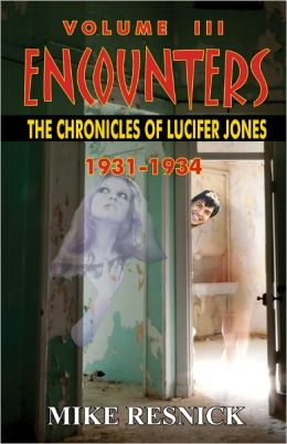 Encounters: The Chronicles of Lucifer Jones Volume III — 1931-1934