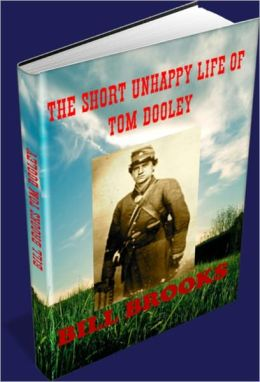 THE SHORT UNHAPPY LIFE OF TOM DOOLEY