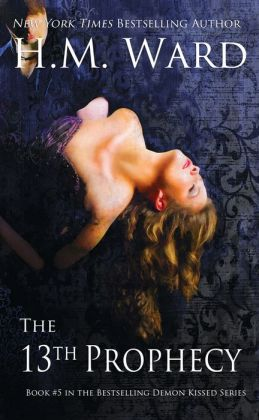 The 13th Prophecy (A Paranormal Romance-Book #5 in the Demon Kissed Series)