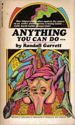 Anything You Can Do…: A Science Fiction Classic By Gordon Randall Garrett! AAA+++