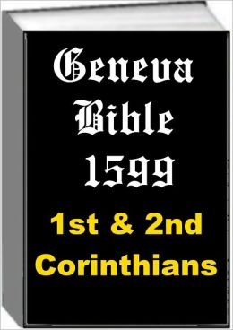 Geneva Bible 1599 1st & 2nd Corinthians