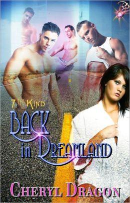 Back in Dreamland (Multiple Partner Erotic Romance, 7th Kind Series)