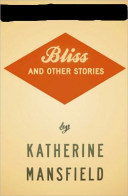 Bliss And Other Stories: A Short Story Collection, Gay/Lesbian Classic By Katherine Mansfield! AAA+++