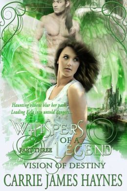 Whispers of a Legend, Part Three- Vision of Destiny