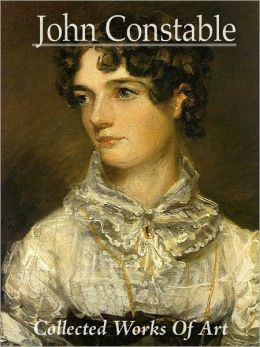 John Constable: Collected Works of Art (Full Color)