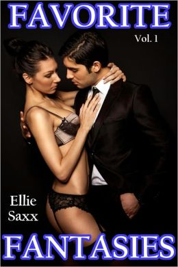 Favorite Fantasies, Vol. 1 (Explicit Erotica Bundle)