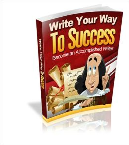 Write Your Way to Success - Become An Accomplished Writer