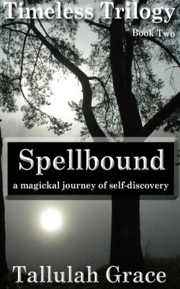 Timeless Trilogy, Book Two, Spellbound