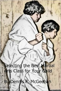 Selecting the Best Martial Arts Class for Your Child