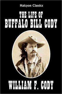 The Life of Buffalo Bill Cody