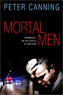Mortal Men: Paramedics on the Streets of Hartford