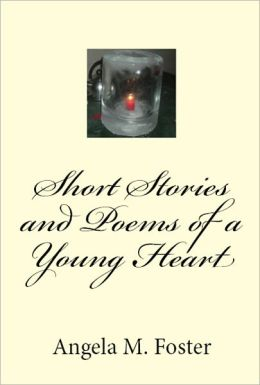 Short Stories and Poems of a Young Heart