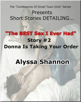 The BEST Sex I Ever Had Story #2 Donna Is Taking Your Order