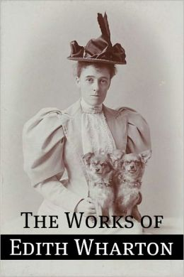 The Essential Works of Edith Wharton (Annotated)