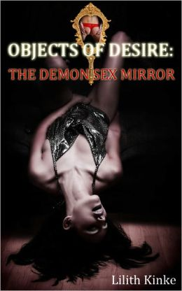 Objects of Desire: The Demon Sex Mirror