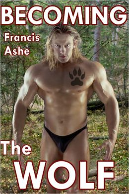 Becoming the Wolf (Gay paranormal menage erotica)