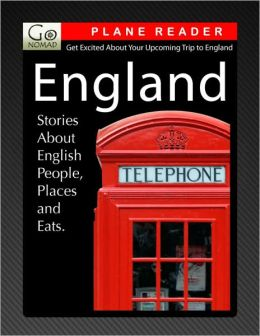 England Plane Reader - Get Excited About Your Upcoming Trip to England: Stories about the People, Places, and Eats of England