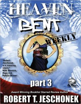 Heaven Bent, Part 3