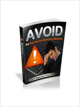 Avoid the Big Internet Marketing Mistakes