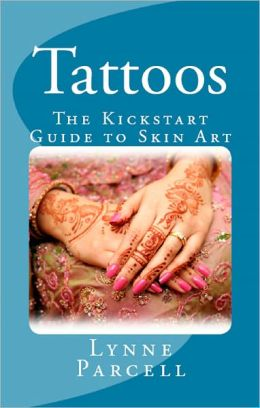Tattoos: The Kickstart Guide to Skin Art