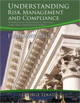 Understanding Risk Management and Compliance - February 2012