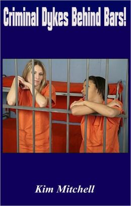 Criminal Dykes Behind Bars!