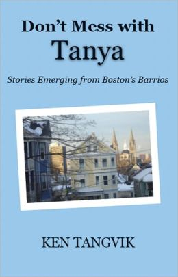 Don't Mess with Tanya: Stories Emerging from Boston's Barrios