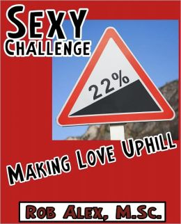 Sexy Challenge - Making Love Up Hill