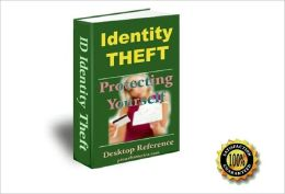 Identity Theft - Protecting Yourself! AAA+++