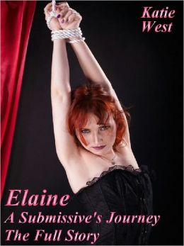 Elaine - A Submissive's Journey - Full