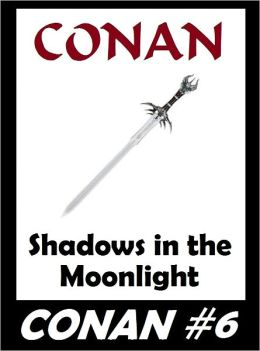 Conan: Shadows in the Moonlight (Original Version) #6