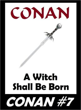 Conan: A Witch Shall be Born (Original Version) #7