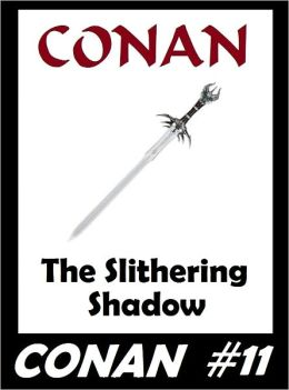 Conan: The Slithering Shadow (Original Version) #11