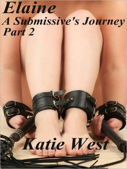 Elaine - A Submissive's Journey Part 2