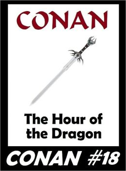 Conan: The Hour of the Dragon (Original Version) #18