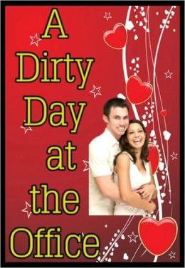 A Dirty Day at the Office - ADULT EROTIC STORY
